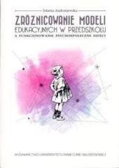 Zróżnicowanie modeli edukacyjnych w przedszkolu... Jolanta Andrzejewska