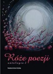 Róże poezji T.2 Antologia praca zbiorowa