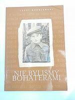 NIE BYLIŚMY BOHATERAMI - Groblewski