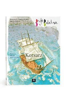 Bajki baletowe Korsarz Gardzińska-Kubała Katarzyna K., Rybicki Tadeusz