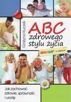 ABC zdrowego stylu życia Jak zachować zdrowie sprawność i urodę - Grażyna Kuczek