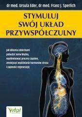 Stymuluj swój układ przywspółczulny Ursula Eder, Franz J. Sperlich