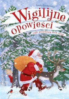 Wigilijne opowieści czyli prawdziwy duch świąt Grabowska Aneta