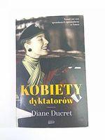 KOBIETY DYKTATORÓW - Ducret