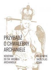 Przybądź o chwalebny Archaniele Nowenna... ks. Henryk Skoczylas