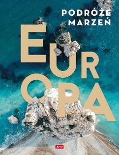 Podróże marzeń. Europa