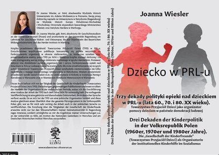 Dziecko w PRL-u Trzy dekady polityki opieki nad dzieckiem w PRL-u (lata 60., 70. i 80. XX wieku) Wiesler Joanna