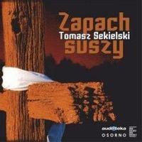 Zapach suszy. Audiobook Tomasz Sekielski