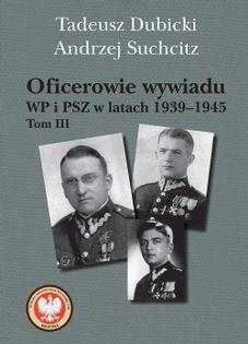 Oficerowie wywiadu WP i PSZ w latach 1939-1945 Dubicki Tadeusz, Suchcitz Andrzej