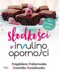 Słodkości w insulinooporności Magdalena Makarowska, Dominika Musiałowska