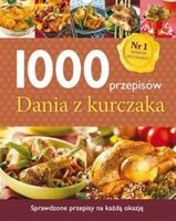 Dania z kurczaka 1000 przepisów kuchnia kucharska