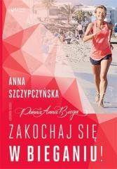 Zakochaj się w bieganiu! Anna Szczypczyńska