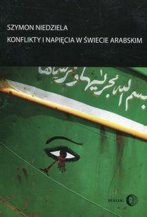 Konflikty i napięcia w świecie arabskim Niedziela Szymon