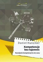 Kompetencje bez tajemnic Hunziker Daniel