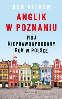 Anglik w Poznaniu Aitken Ben