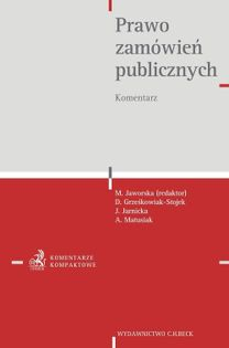 Prawo zamówień publicznych Komentarz Grześkowiak-Stojek Dorota, Jarnicka Julia, Matusiak Agnieszka