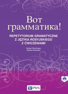 Wot grammatika Repetytorium gramatyczne z języka rosyjskiego z ćwiczeniami + CD Chuchmacz Dorota, Ossowska Helena