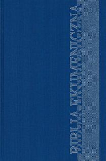 Biblia Ekumeniczna z Księgami Deuterokanonicznymi twarda niebieska