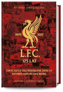 LFC 125 lat. Alternatywna historia Cottrell David, Hughes William, McLoughlin Chris, Hynes John