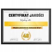 Certyfikat Jakości PREZENT NA 40 Urodziny, na 40stkę