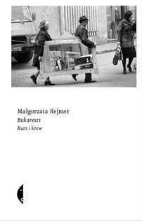 Bukareszt Rejmer Małgorzata