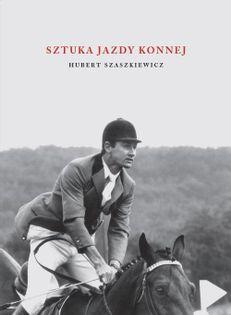 Sztuka jazdy konnej Szaszkiewicz Hubert