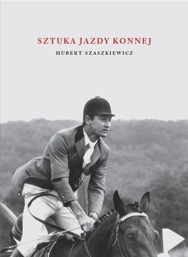 Sztuka jazdy konnej Szaszkiewicz Hubert na Arena.pl