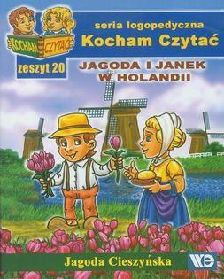 Kocham Czytać Zeszyt 20 Jagoda i Janek w Holandii Cieszyńska Jagoda