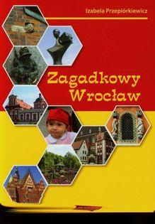 Zagadkowy Wrocław Przepiórkiewicz Izabela