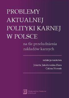 Problemy aktualnej polityki karnej w Polsce na tle przeludnienia zakładów karnych