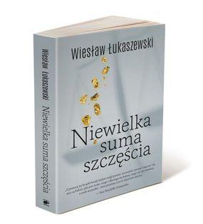 Niewielka suma szczęścia Łukaszewski Wiesław