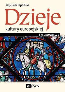 Dzieje kultury europejskiej Średniowiecze Lipoński Wojciech