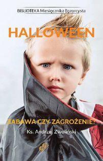 Halloween Zabawa czy zagrożenie? Zwoliński Andrzej