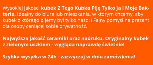 Kubek Z TEGO KUBKA PIJĘ JA I MOJE BAKTERIE Prezent, do domu i biura na Arena.pl