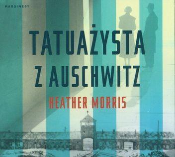 Tatuażysta z Auschwitz Morris Heather