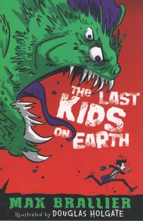 The Last Kids on Earth (Max Brallier)