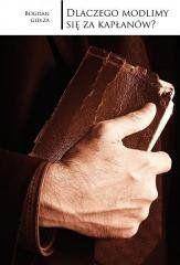 Dlaczego modlimy się za kapłanów? Bogdan Giemza SDS
