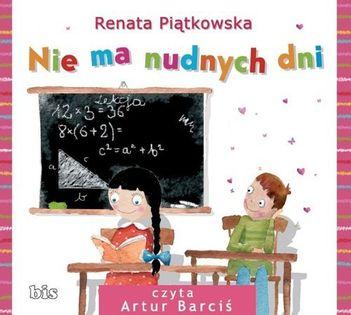 Nie ma nudnych dni Piątkowska Renata