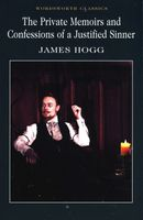 The Private Memoirs and Confessions of a Justified Sinner Hogg James