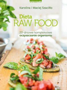 Dieta Raw Food Szaciłło Karolina, Szaciłło Maciej