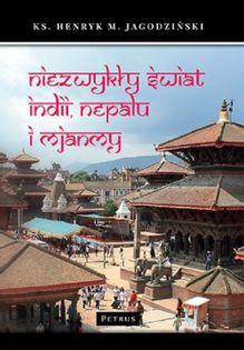 Niezwykły świat Indii, Nepalu i Mjanmy Jagodziński Henryk