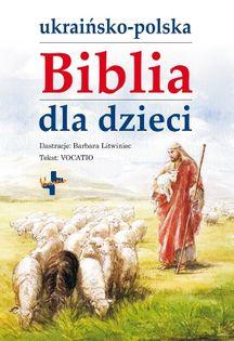 Ukraińsko - polska Biblia dla dzieci - ilustracje Barbara Litwiniec - oprawa twarda
