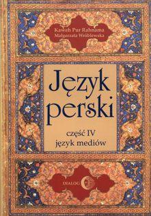 Język perski Część IV język mediów Pur Rahnama Kaweh, Wróblewska Małgorzata