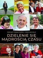 Dzielenie się mądrością czasu Papież Franciszek