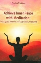 Achieve Inner Peace with Meditation Wojciech Filaber