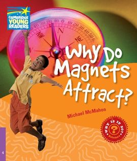 Why Do Magnets Attract? Level 4 Factbook McMahon Michael