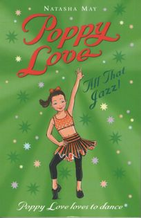 Natasha May - Poppy Love All That Jazz!