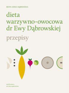 Dieta warzywno-owocowa dr Ewy Dąbrowskiej Przepisy Dąbrowska Beata Anna