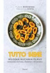 Tutto bene. Włoska kuchnia Flavii Flavia Borawska, Małgorzata Minta
