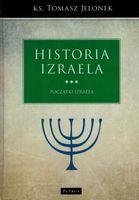 Historia Izraela Tom 3 Początki Izraela - ks. Tomasz Jelonek - oprawa twarda